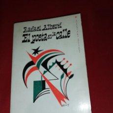 Libros de segunda mano: RAFAEL ALBERTI - EL POETA EN LA CALLE, POESIA CIVIL, 1931 - 1965 SELECCIÓN VER FOTOS 1966. Lote 162812802