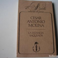 Libros de segunda mano: LA ESTANCIA SAQUEADA.- CÉSAR ANTONIO MOLINA- EL BARDO, 1983, 1ª EDIC.. Lote 162927946
