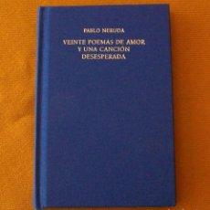 Libros de segunda mano: VEINTE POEMAS DE AMOR Y UNA CANCIÓN DESESPERADA / PABLO NERUDA. Lote 163350314