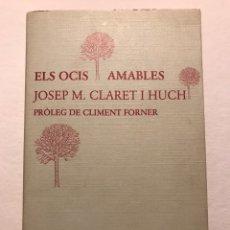 Libros de segunda mano: JOSEP M. CLARET I HUCH. ELS OCIS AMABLES. LLIBRES DEL MALL, 1985.. Lote 163365160
