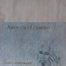 Libros de segunda mano: AMOR EN EL CAMINO. LUCIEN J. ENGELMAJER. Lote 163401442
