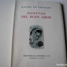 Libros de segunda mano: SONETOS DE BUEN AMOR.- RAFAEL DE PENAGOS.- LOSADA, 1954, 1ª EDIC., INTONSO. Lote 163446806