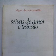 Libros de segunda mano: SEIVAS DE AMOR E TRÁNSITO. MIGUEL ANXO FERNÁN-VELLO. ALGALIA EDICIÓNS. ESPAÑA 1985.. Lote 163490718