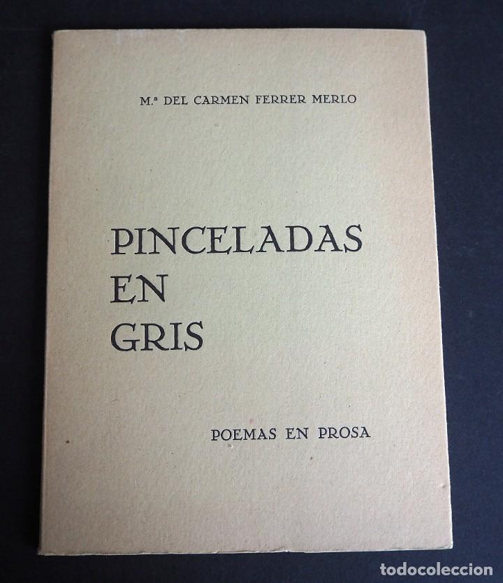 PINCELADAS EN GRIS. Mª DEL CARMEN FERRER MERLO. POEMAS EN PROSA. 1970 (Libros de Segunda Mano (posteriores a 1936) - Literatura - Poesía)