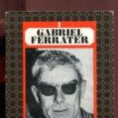 Libros de segunda mano: GABRIEL FERRATER, LES DONES I ELS DIES. ED. 62. 1974. Lote 164030102