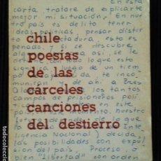 Libros de segunda mano: CHILE. POESIAS DE LAS CARCELES. CANCIONES DEL DESTIERRO. CONOSUR 1978.. Lote 164591546
