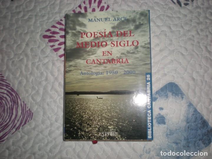 POESÍA DEL MEDIO SIGLO EN CANTABRIA.ANTOLOGÍA:1950-2000;MANUEL ARCE;ESTVDIO 2006 (Libros de Segunda Mano (posteriores a 1936) - Literatura - Poesía)