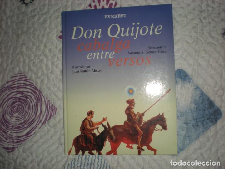 DON QUIJOTE CABALGA ENTRE VERSOS;A.GÓMEZ YEBRA/JUAN RAMÓN ALONSO;EVEREST 2005 (Libros de Segunda Mano (posteriores a 1936) - Literatura - Poesía)
