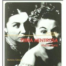 Libros de segunda mano: PERRA MENTIROSA / HARDCORE. - SANZ, MARTA.. Lote 165003460