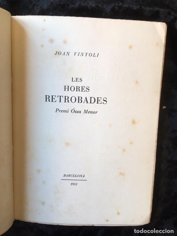 Libros de segunda mano: JOAN VINYOLI - LES HORES RETROBADES - 1 EDICIO- TIRATGE DE 400 EXEMPLARS, OSSA MENOR 1951 - Foto 2 - 165203616