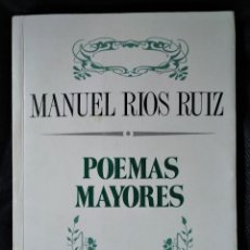 Libros de segunda mano: POEMAS MAYORES, MANUEL RIOS RUIZ, DEDICADO Y FIRMADO POR EL AUTOR, 1987. Lote 165222978