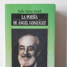 Libros de segunda mano: LA POESIA DE ANGEL GONZALEZ. EMILIO ALARCOS LLORACH. EDICIONES NOBEL, COLECCION CLARIN, 1996. RUSTIC. Lote 165288706