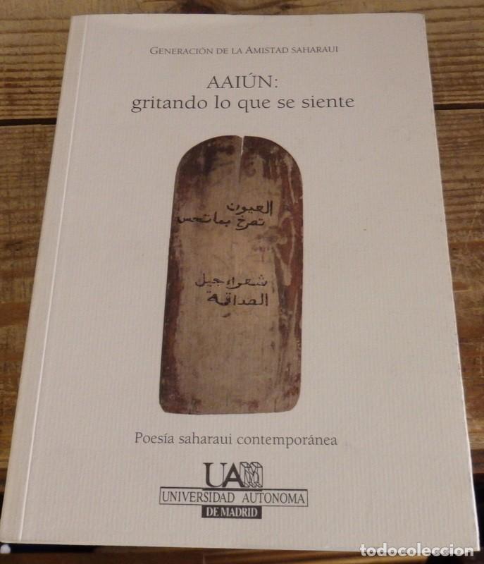 AAIUN: GRITANDO LO QUE SE SIENTE, POESIA SAHARAUI CONTEMPORANEA,2006, 98 PAGINAS (Libros de Segunda Mano (posteriores a 1936) - Literatura - Poesía)