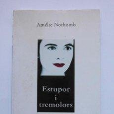 Libros de segunda mano: ESTUPOR I TREMOLORS. AMELIE NOTHOMB. EDITORIAL COLUMNA. EN CATALAN. DEBIBL. Lote 165531690