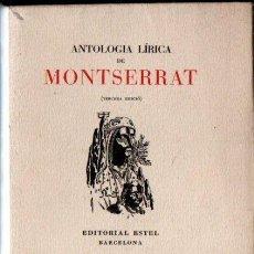 Libros de segunda mano: ANTOLOGÍA LÍRICA DE MONTSERRAT (ESTEL, 1947). Lote 165656670