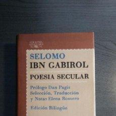 Libros de segunda mano: POESIA SECULAR - IBN GABIROL, SELOMO. Lote 165783322