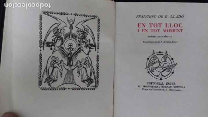 Libros de segunda mano: EN TOT LLOC I EN TOT MOMENT. FRANCESC DE B. LLADÓ. EDITORIAL ESTEL 1952.SIN ABRIR.EJEMPLAR 27 DE 50. - Foto 3 - 166183414
