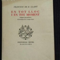Libros de segunda mano: EN TOT LLOC I EN TOT MOMENT. FRANCESC DE B. LLADÓ. EDITORIAL ESTEL 1952.SIN ABRIR.EJEMPLAR 27 DE 50.. Lote 166183414