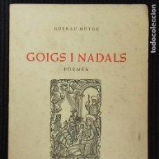 Libros de segunda mano: GOIGS I NADALS. GUERAU MUTGÉ. BARCELONA 1972. DEDICADO POR EL AUTOR.. Lote 166183902