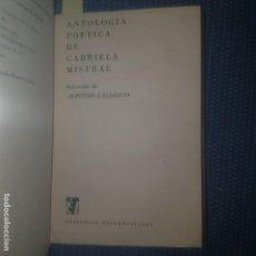 Libros de segunda mano: ANTOLOGÍA POÉTICA DE GABRIELA MISTRAL - SELECCIÓN DE ALFONSO CALDERÓN -. Lote 166208902