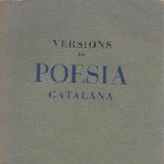 Libros de segunda mano: VERSIONS DE POESIA CATALANA. BCN, 1962. 25X17CM. 388 P.. Lote 166626118