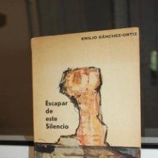 Libros de segunda mano: ESCAPAR DE ESTE SILENCIO, EMILIO SANCHEZ ORTIZ. POESIA. COLECCION VIENTO DEL SUR 1966. Lote 166638610