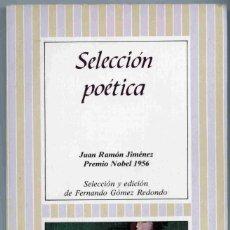 Libros de segunda mano: LIBRO - SELECCIÓN POÉTICA - JUAN RAMÓN JIMÉNEZ - ALHAMBRA LONGMAN 1991. Lote 166777406