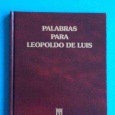 Libros de segunda mano: PALABRAS PARA LEOPOLDO DE LUIS. LOLA MONTERO REGUERA. AYUNTAMIENTO DE MADRID. 2004. . Lote 166781946