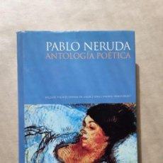Libros de segunda mano: PABLO NERUDA,ANTOLOGÍA POÉTICA,2003. Lote 167063516