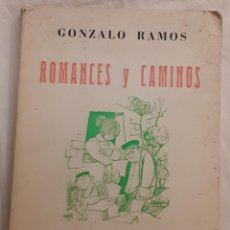 Libros de segunda mano: GONZALO RAMOS - ROMANCES Y CAMINOS. Lote 167121372