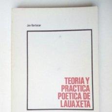Libros de segunda mano: LAUAXETA. TEORIA Y PRACTICA POETICA DE ESTEBAN URKIAGA (JON KORTAZAR, 1986). Lote 167158532