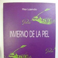 Libros de segunda mano: INVIERNO DE LA PIEL. PILAR LOJENDIO. 1990.. Lote 167296880