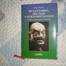 Libros de segunda mano: DE CANTABRIA,DEL MAR Y OTRAS NOSTALGIAS;JOSÉ HIERRO;ESTVDIO 2001. Lote 167455932
