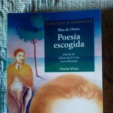 Libros de segunda mano: BLAS DE OTERO - POESÍA ESCOGIDA. Lote 167461804