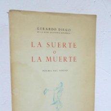 Libros de segunda mano: LA SUERTE O LA MUERTE. POEMA DEL TORERO. GERARDO DIEGO. EJEMPLAR Nº 1800. 1963. Lote 167478584