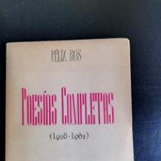 Libros de segunda mano: FELIX ROS POESÍA COMPLETA 1928-1962. Lote 167522904