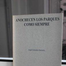 Libros de segunda mano: POESIA. ANOCHECEN LOS PARQUES COMO SIEMPRE, ANGEL GONZALEZ QUESADA. CANARIAS 1996. Lote 167602488