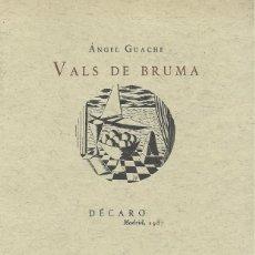 Libros de segunda mano: VALS DE BRUMA, ÁNGEL GUACHE. Lote 167892008
