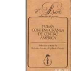 Libros de segunda mano: POESÍA CONTEMPORÁNEA DE CENTRO AMÉRICA (SELECCIÓN DE POETAS NACIDOS ALREDEDOR DE 1900-1950). Lote 167926452