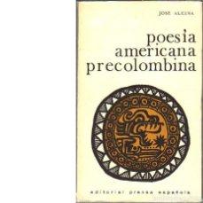 Libros de segunda mano: POESÍA AMERICANA PRECOLOMBINA ( JOSÉ ALCINA FRANCH). Lote 167926944