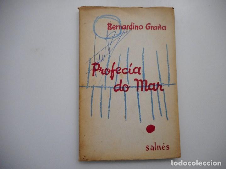 BERNARDINO GRAÑA PROFECÍA DO MAR Y94574 (Libros de Segunda Mano (posteriores a 1936) - Literatura - Poesía)