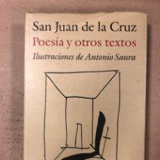 Libros de segunda mano: SAN JUAN DE LA CRUZ, POESÍAS Y OTROS TEXTOS. ILUSTRACIONES DE ANTONIO SAURA. Lote 168060454