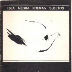 Libros de segunda mano: ISLA NEGRA (POEMAS SUELTOS) Nº 1. AÑO 1º. (DIR: JOSÉ-CARLOS BELTRÁN. BENICARLÓ, JULIO 1979) . Lote 168199532