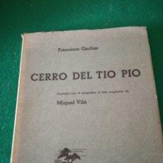 Libros de segunda mano: F.GARFIAS CERRO DEL TIO PIO. Lote 168284518
