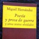 Libros de segunda mano: POESIA Y PROSA DE GUERRA Y OTROS TEXTOS OLVIDADOS - MIGUEL HERNANDEZ - HIPERION. Lote 168295514