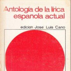 Libros de segunda mano: ANTOLOGÍA DE LA LÍRICA ESPAÑOLA ACTUAL. EDITOR JOSÉ LUÍS CANO. ANAYA, SALAMANCA 1968.. Lote 168383744