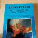Libros de segunda mano: ARTE Y POESÍA DEL MEDITERRÁNEO (ARIÓN PATRIO) EDICIONES DIDÁCTICAS. Lote 168395552