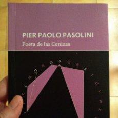 Libros de segunda mano: POETA DE LAS CENIZAS - PIER PAOLO PASOLINI - NUEVO, A ESTRENAR - INTERZONA. Lote 168753956