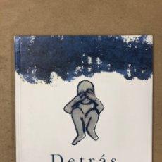 Libros de segunda mano: DETRÁS. IGNACIO ISUSI. ILUSTRADO POR JOSÉ BELLIDO. EDITADO EN 2012. TAPA DURA. (500 EJEMPLARES).. Lote 168851977
