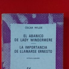 Libros de segunda mano: EL ABANICO DE LADY WINDERMERE...ÓSCAR WILDE. COLECCIÓN AUSTRAL Nº65 8ªED.1967 ESPASA CALPE. Lote 168910424